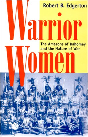 9780813337111: Warrior Women: The Amazons of Dahomey and the Nature of War