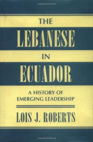 9780813337180: The Lebanese in Ecuador: A History of Emerging Leadership