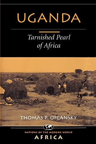 9780813337241: Uganda: Tarnished Pearl Of Africa (Nations of the Modern World: Africa)