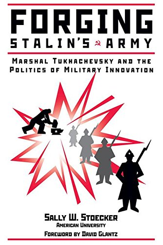 9780813337357: Forging Stalin's Army: Marshal Tukhachevsky And The Politics Of Military Innovation
