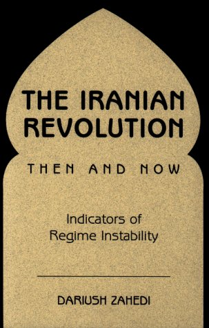 9780813337487: The Iranian Revolution Then and Now: Indicators of Regime Instability