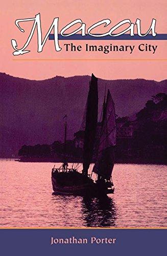 Macau: The Imaginary City: Porter, Jonathan