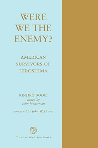 9780813337500: Were We The Enemy? American Survivors Of Hiroshima (Transitions: Asia & Asian America)