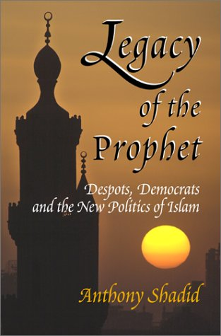 9780813337791: Legacy Of The Prophet: Despots, Democrats, And The New Politics Of Islam