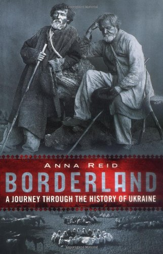 9780813337920: Borderland: A Journey through the History of Ukraine