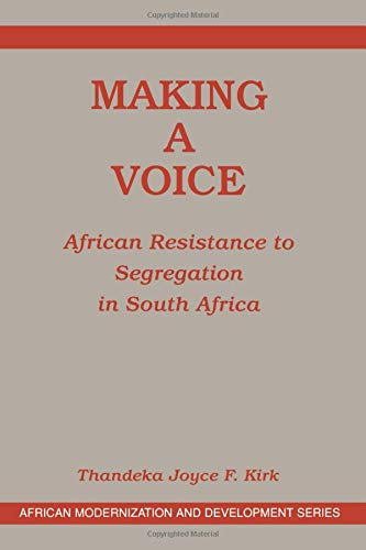 9780813337975: Making a Voice: African Resistance to Segregation in South Africa