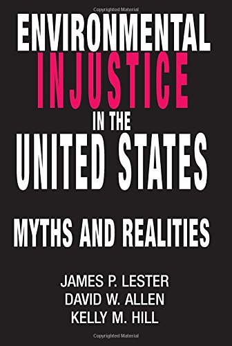 Environmental Injustice In The U.S.: Myths And: Lester, James, Allen,