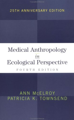 Medical Anthropology in Ecological Perspective: Ann McElroy, Patricia