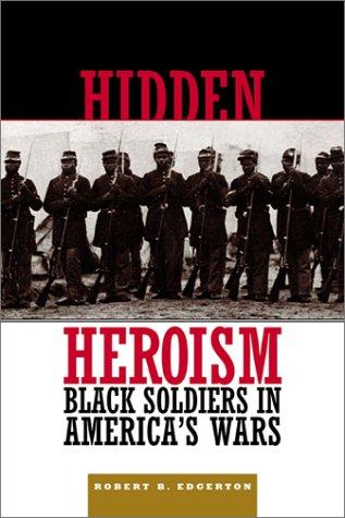 9780813338583: Hidden Heroism: Black Soldiers In America's Wars