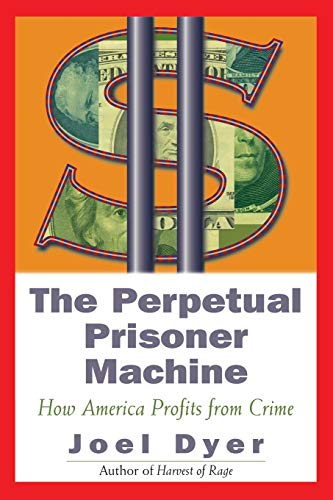 9780813338705: Perpetual Prisoner Machine: How America Profits From Crime