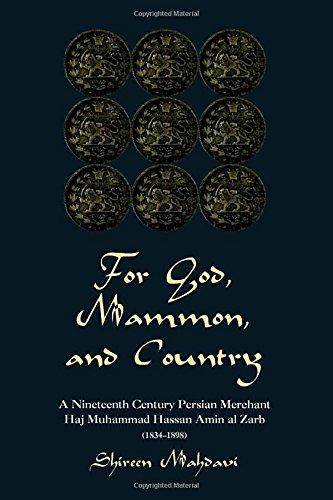 9780813338750: For God, Mammon, and Country: A Nineteenth-Century Persian Merchant, Haj Muhammad Hassan Amin al-Zarb (1834-1898)