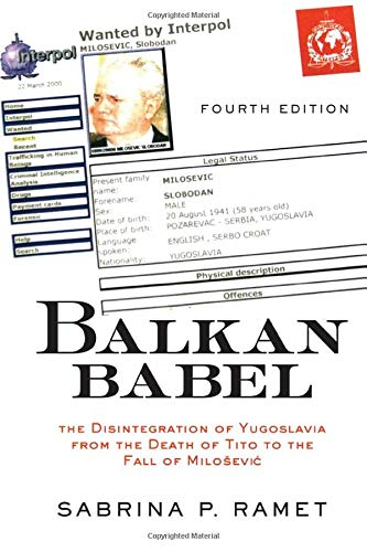 9780813339054: Balkan Babel: The Disintegration Of Yugoslavia From The Death Of Tito To The