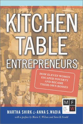 9780813339108: Kitchen Table Entrepreneurs: How Eleven Women Escaped Poverty and Became Their Own Bosses