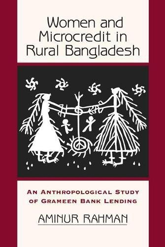 9780813339306: Women And Microcredit In Rural Bangladesh: An Anthropological Study Of Grameen Bank Lending