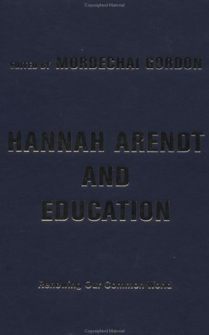 9780813339641: Hannah Arendt And Education: Renewing Our Common World
