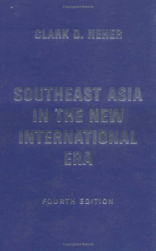 9780813339863: Southeast Asia In The New International Era, Fourth Edition