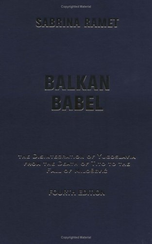 9780813339870: Balkan Babel: The Disintegration of Yugoslavia From the Death of Tito to the Fall of Milosevic