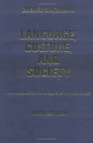 9780813340012: Language, Culture, And Society: An Introduction To Linguistic Anthropology, Third Edition