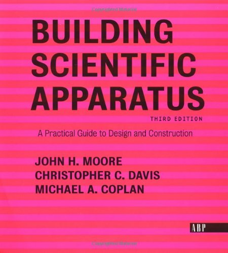 9780813340067: Building Scientific Apparatus: A Practical Guide to Design and Construction
