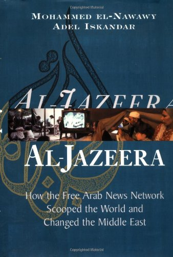 9780813340173: Al Jazeera: How the Free Arab News Network Scooped the World and Changed the Middle East