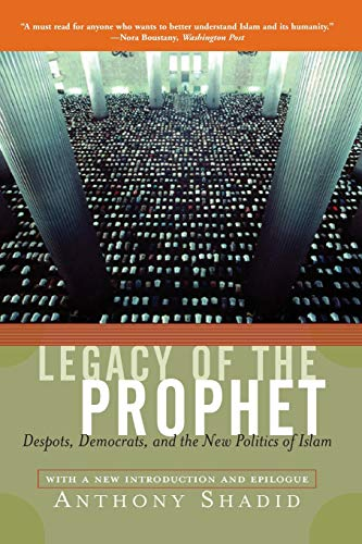 9780813340180: Legacy Of The Prophet: Despots, Democrats, And The New Politics Of Islam