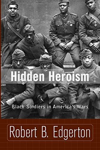 9780813340258: Hidden Heroism: Black Soldiers In America's Wars