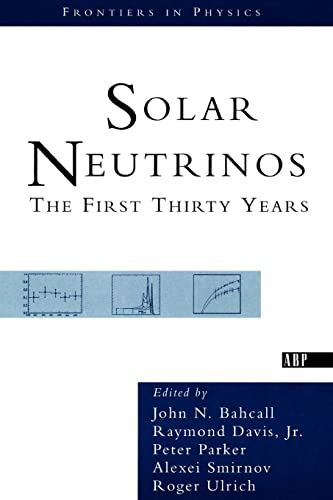 9780813340371: Solar Neutrinos: The First Thirty Years (Frontiers in Physics)