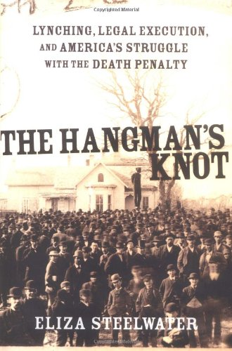 9780813340425: The Hangman's Knot: Lynching, Legal Execution, And America's Struggle With The Death Penalty
