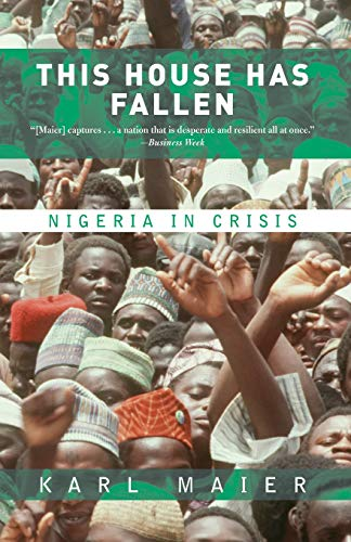 9780813340456: This House Has Fallen: Nigeria in Crisis