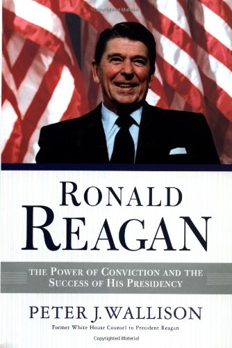 9780813340463: Ronald Reagan: The Power of Conviction and the Success of His Presidency