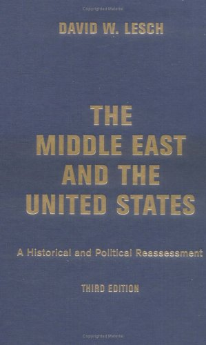 9780813340494: The Middle East And The United States: A Historical And Political Reassessment