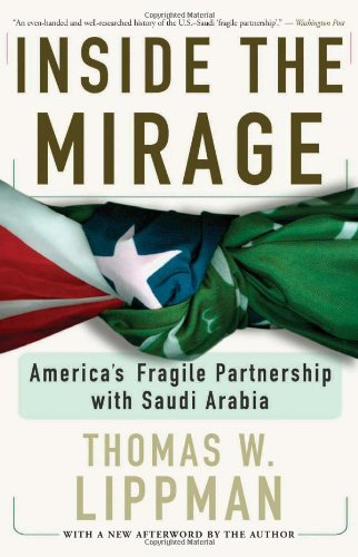 9780813340524: Inside The Mirage: America's Fragile Partnership With Saudi Arabia