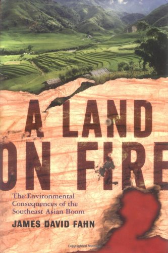 9780813340531: A Land On Fire: The Environmental Consequences Of The Southeast Asian Boom