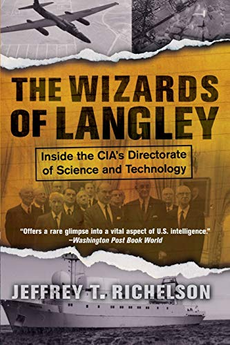 9780813340593: The Wizards Of Langley: Inside The Cia's Directorate Of Science And Technology
