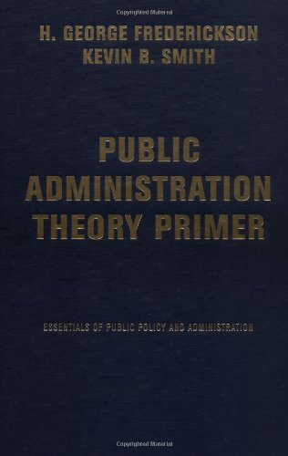9780813340715: The Public Administration Theory Primer