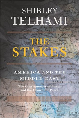 9780813340784: The Stakes: America And The Middle East