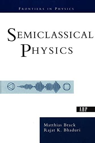 9780813340845: Semiclassical Physics