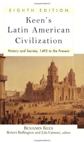 9780813341101: Keen's Latin American Civilization: History and Society, 1492 to the Present