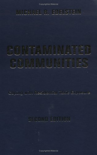 Contaminated Communities: Coping With Residential Toxic Exposure, Second Edition: Edelstein, ...