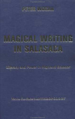 9780813341521: Magical Writing in Salasaca: Literacy and Power in Highland Ecuador (Westview Case Studies in Anthropology)