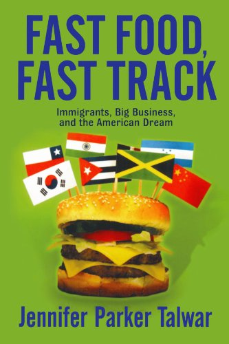 9780813341552: Fast Food, Fast Track: Immigrants, Big Business, And The American Dream