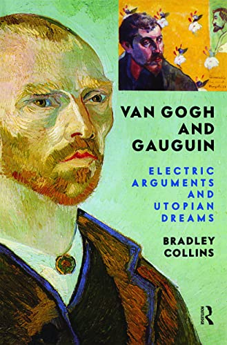 9780813341576: Van Gogh And Gauguin: Electric Arguments And Utopian Dreams