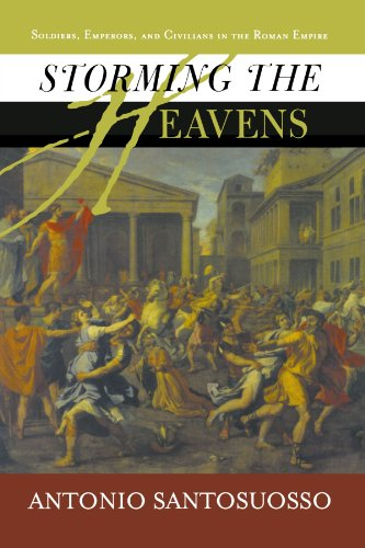 9780813341606: Storming The Heavens: Soldiers, Emperors, And Civilians In The Roman Empire (History and Warfare)