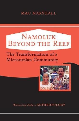 9780813341620: Namoluk Beyond The Reef: The Transformation of a Micronesian Community (Westview Case Studies in Anthropology)