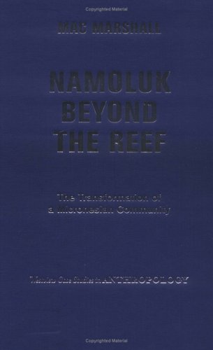 9780813341637: Namoluk Beyond the Reef: The Transformation of a Micronesian Community (Westview Case Studies in Anthropology)