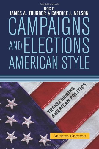 Campaigns and Elections American Style (Transforming American: James A. Thurber