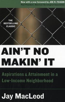 9780813341873: Ain't No Makin' It: Aspirations and Attainment in a Low-Income Neighborhood, Second Edition with a New Foreword by Joe Feagin