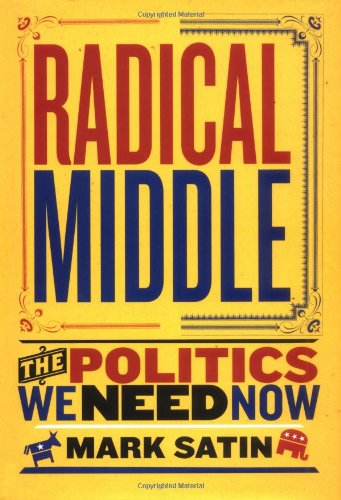 9780813341903: Radical Middle: The Politics We Need Now