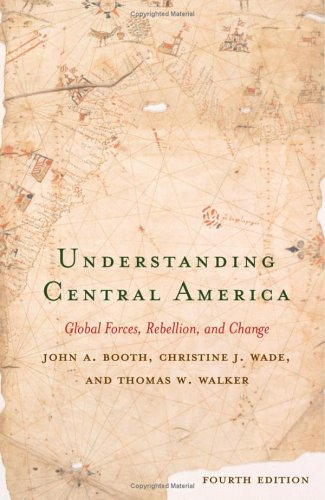 9780813341958: Understanding Central America: Global Forces, Rebellion, and Change