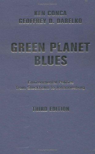 9780813342016: Green Planet Blues: Environmental Politics From Stockholm To Johannesburg, Third Edition